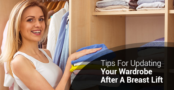 Tips For Updating Your Wardrobe After A Breast Lift