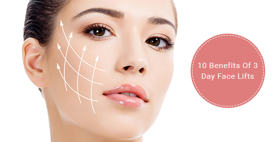 10 Benefits Of 3 Day Face Lifts