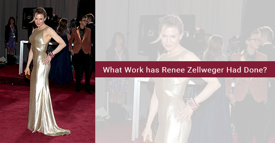 What Work has Renee Zellweger Had Done?